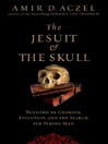 The Jesuit and the Skull (MP3): Teilhard de Chardin, Evolution, and the Search for Peking Man